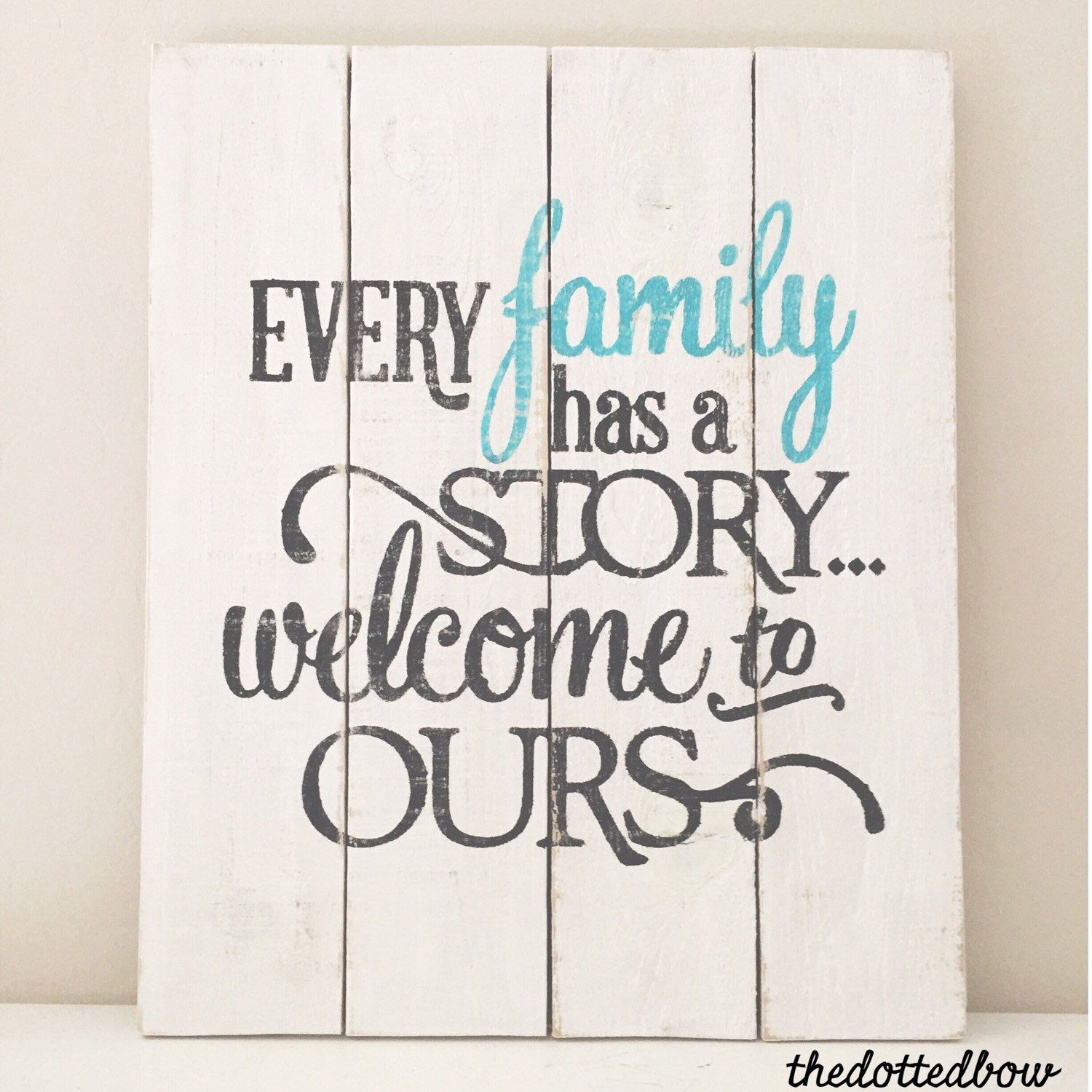 Every Family Has A Story Welcome To Ours Wood By