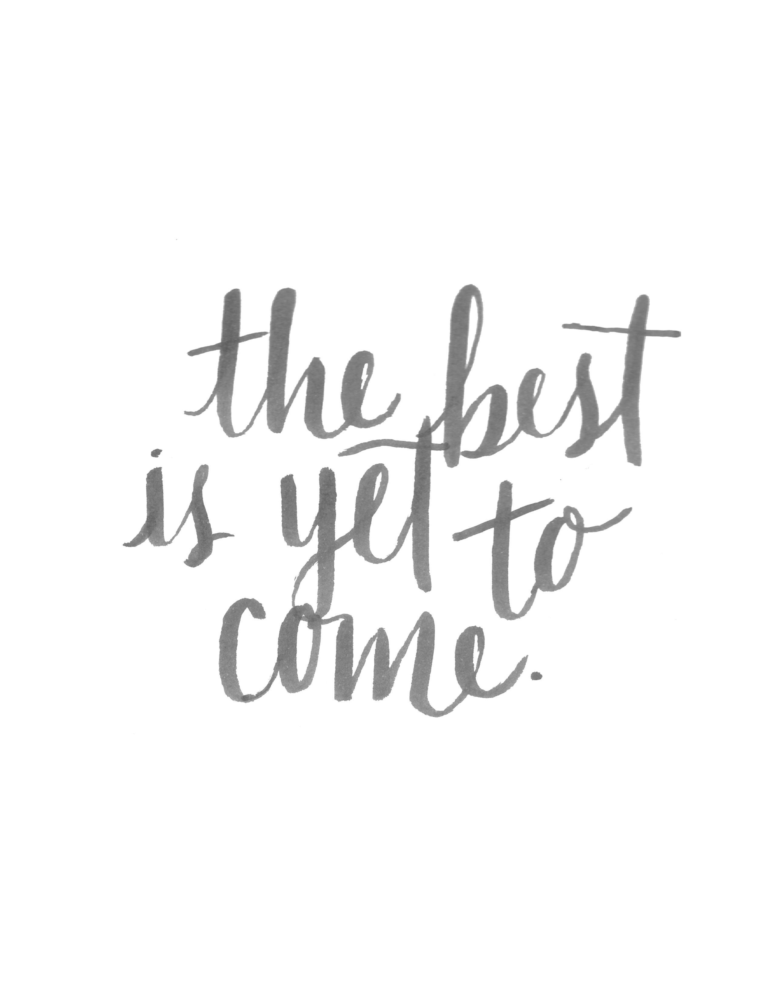 The Best Is Yet To Come S Society6 Alliegeise