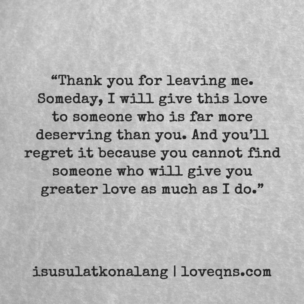 Thank You For Leaving Me Someday I Will Give This Love
