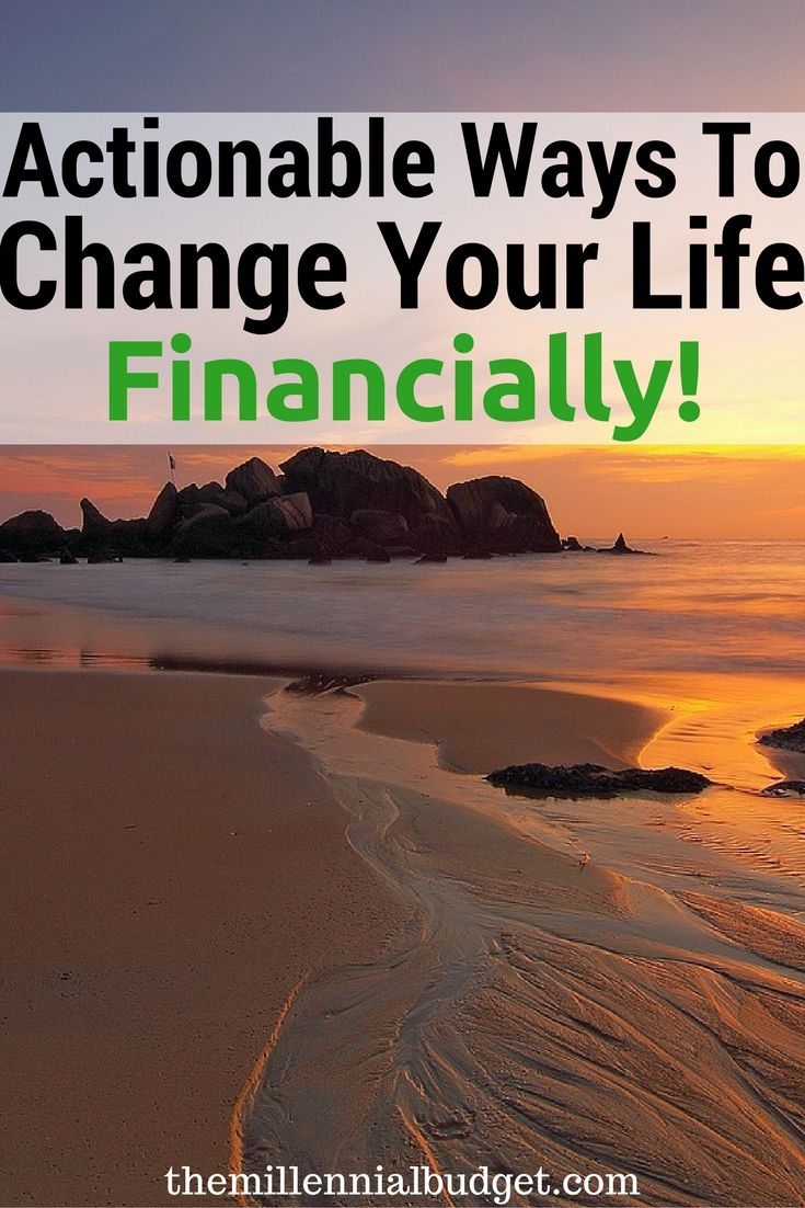 Actionable Ways To Change Your Life Financially Change