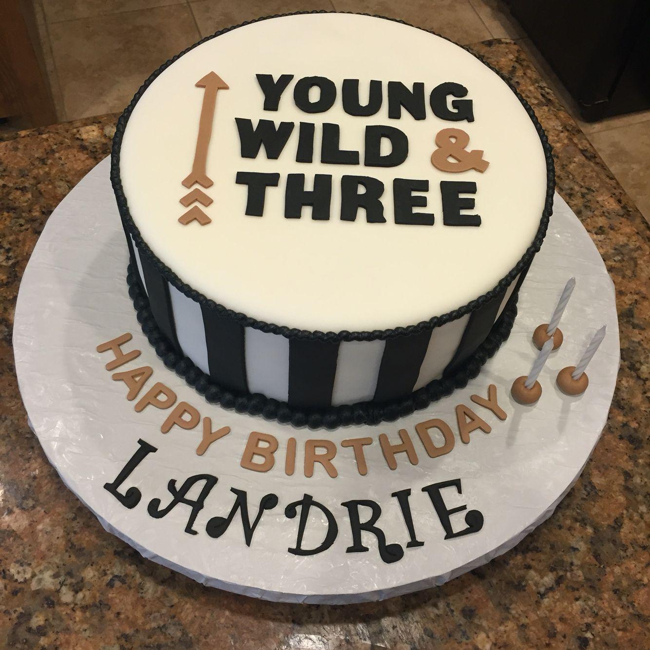 Young Wild And Three Birthday Cake