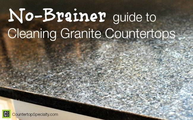 Cleaning Granite Countertops No Brainer How To Clean