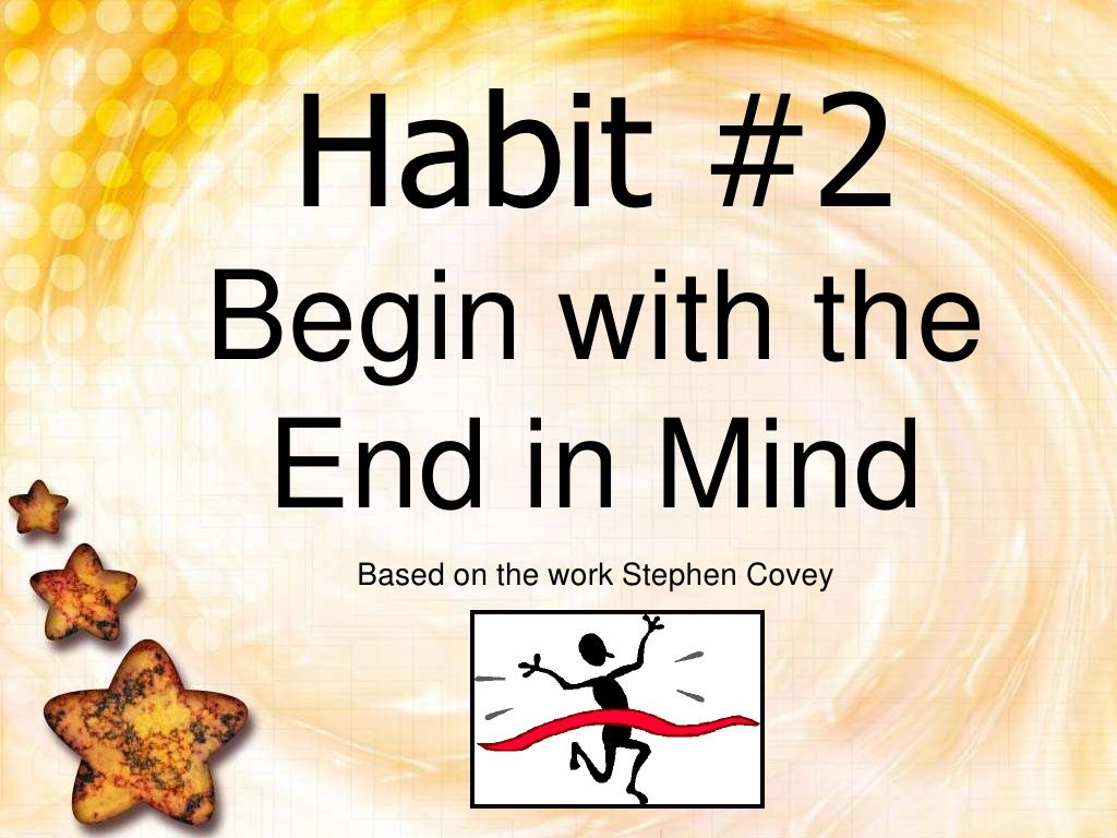 Begin With The End In Mind 1 By Danielleisathome Via Slideshare