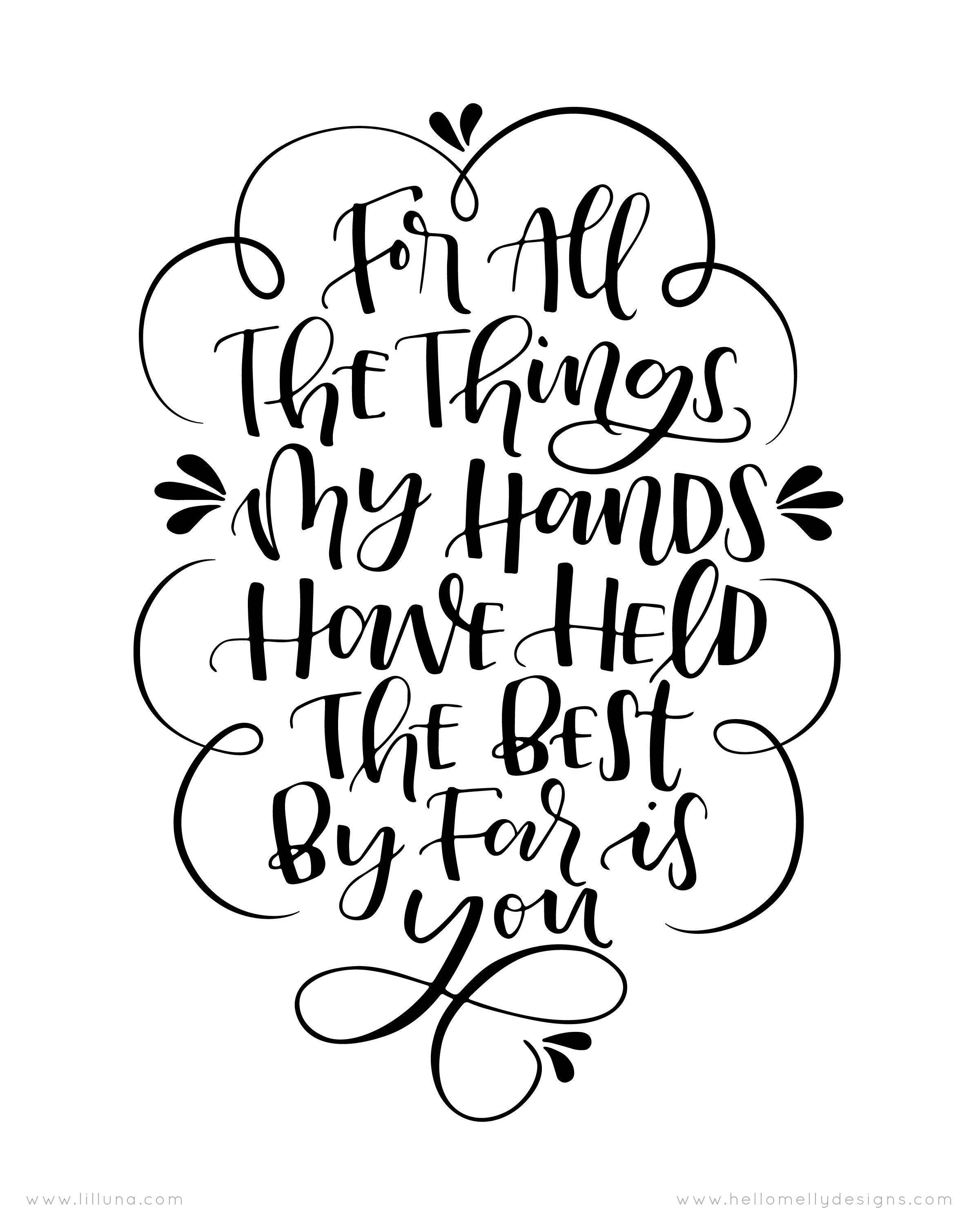 For All The Things My Hands Have Held The Best By Far Is