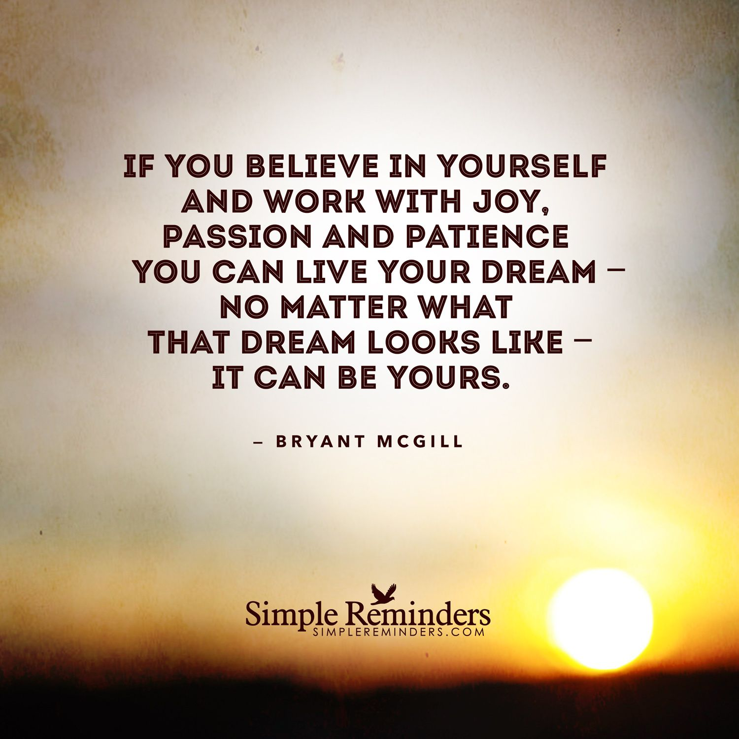 If You Believe In Yourself And Work With Joy Passion And