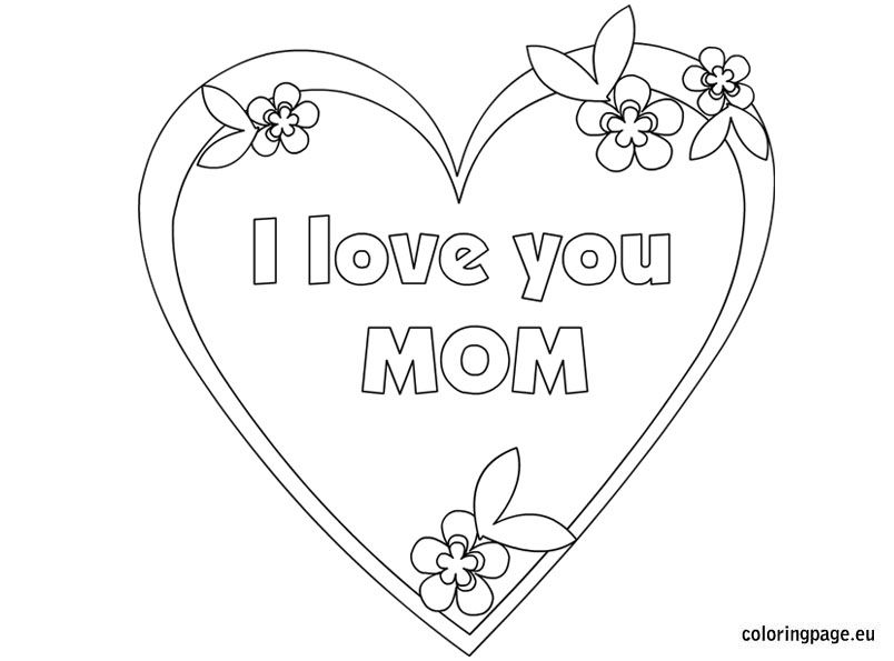 I Love You Mom Coloring Page Mothers Day Pinterest