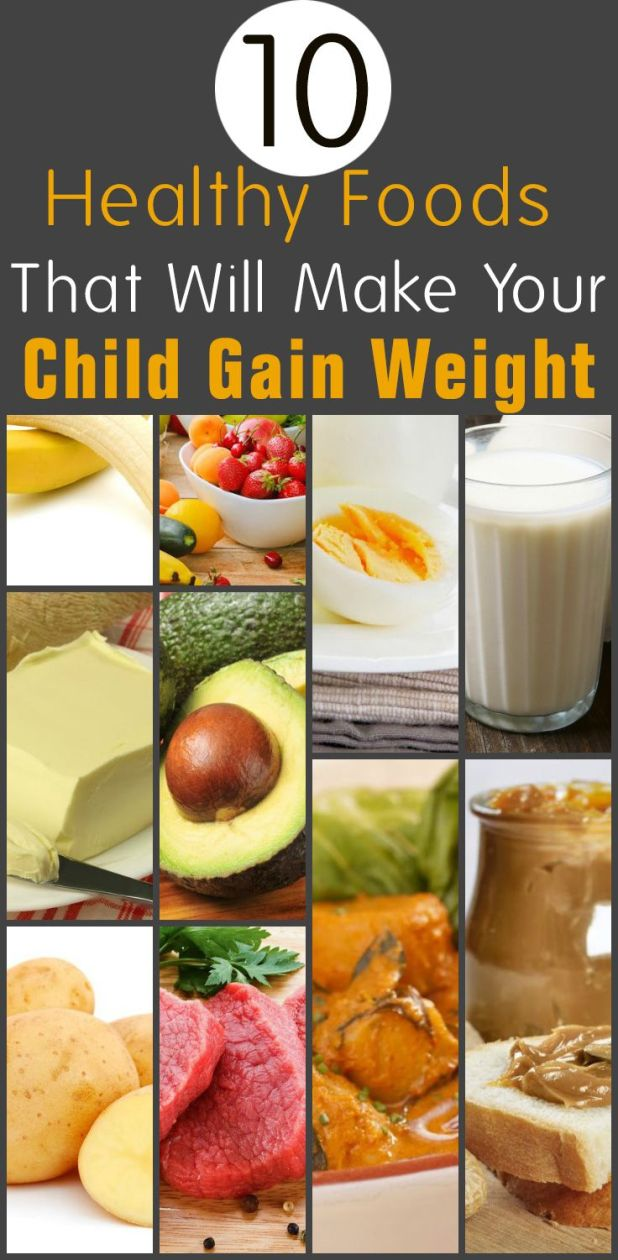 Healthy Foods To Help Toddler Gain Weight