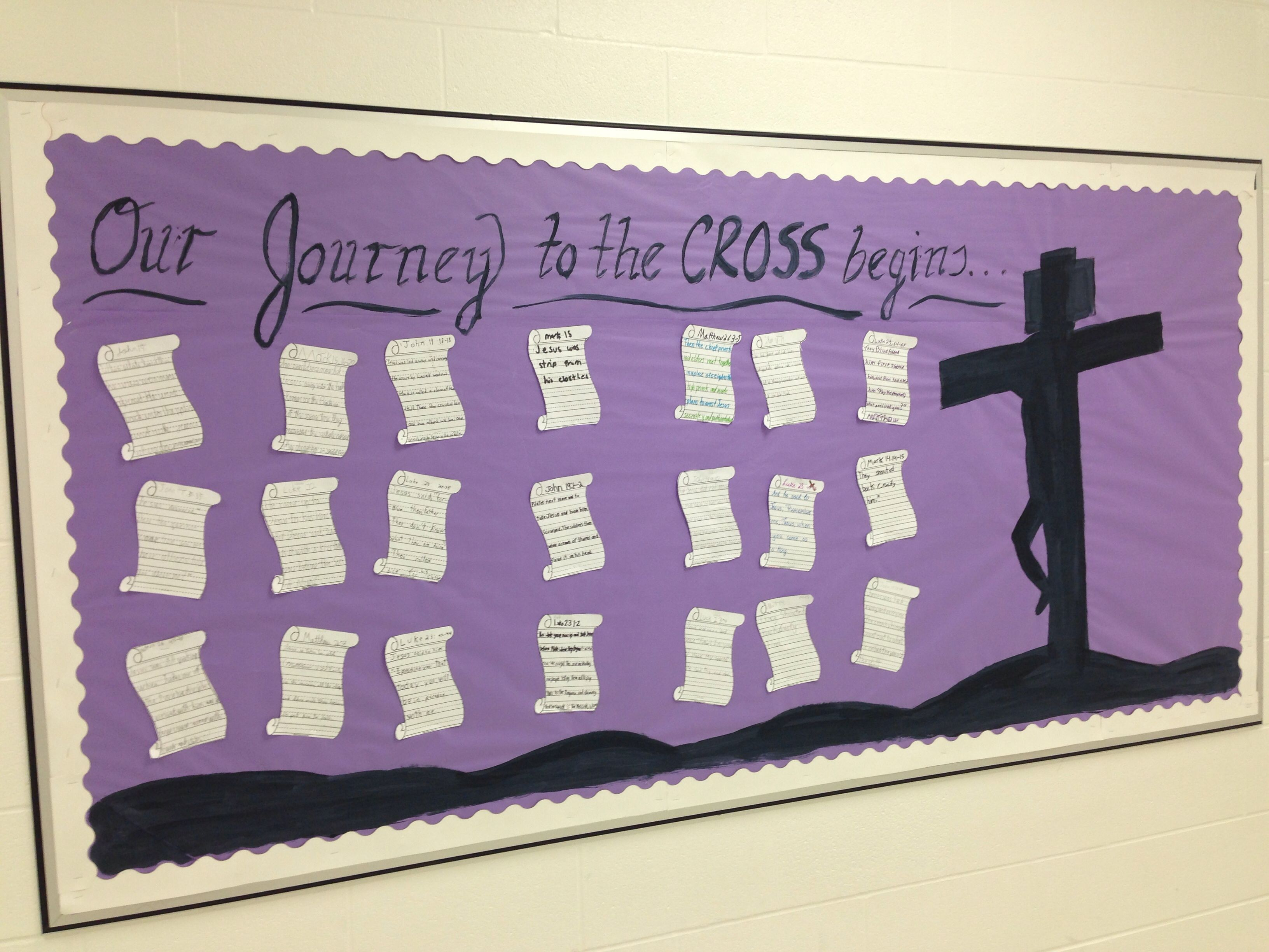 Lenten Bulletin Board This Year Students Wrote Scripture Passages On Scrolls From The Stations