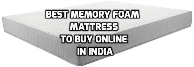 Best Memory Foam Mattress To Online In India