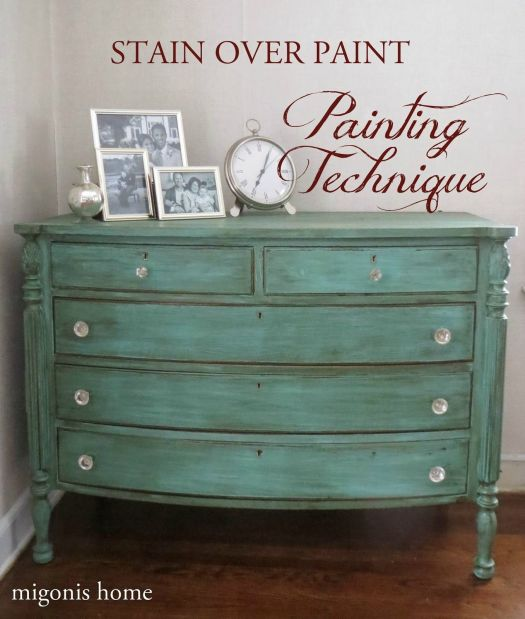 Painting Technique Stain Over Paint Furniture