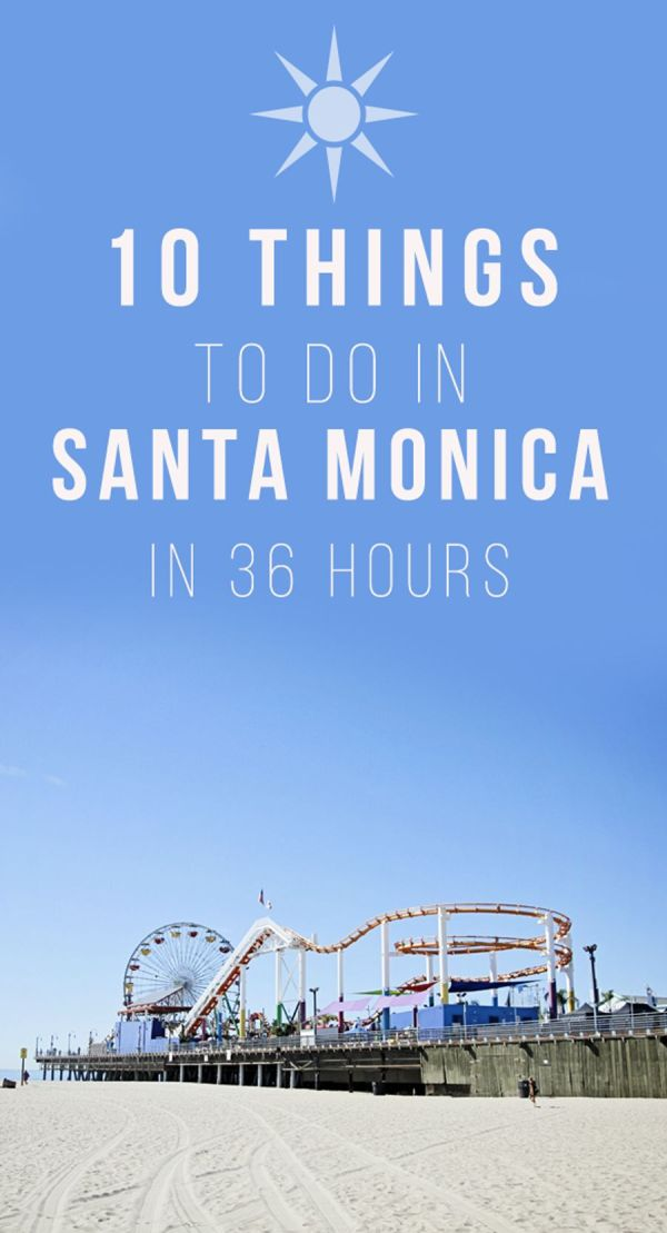 10 Things To Do in Santa Monica in 36 Hours | Reise ...