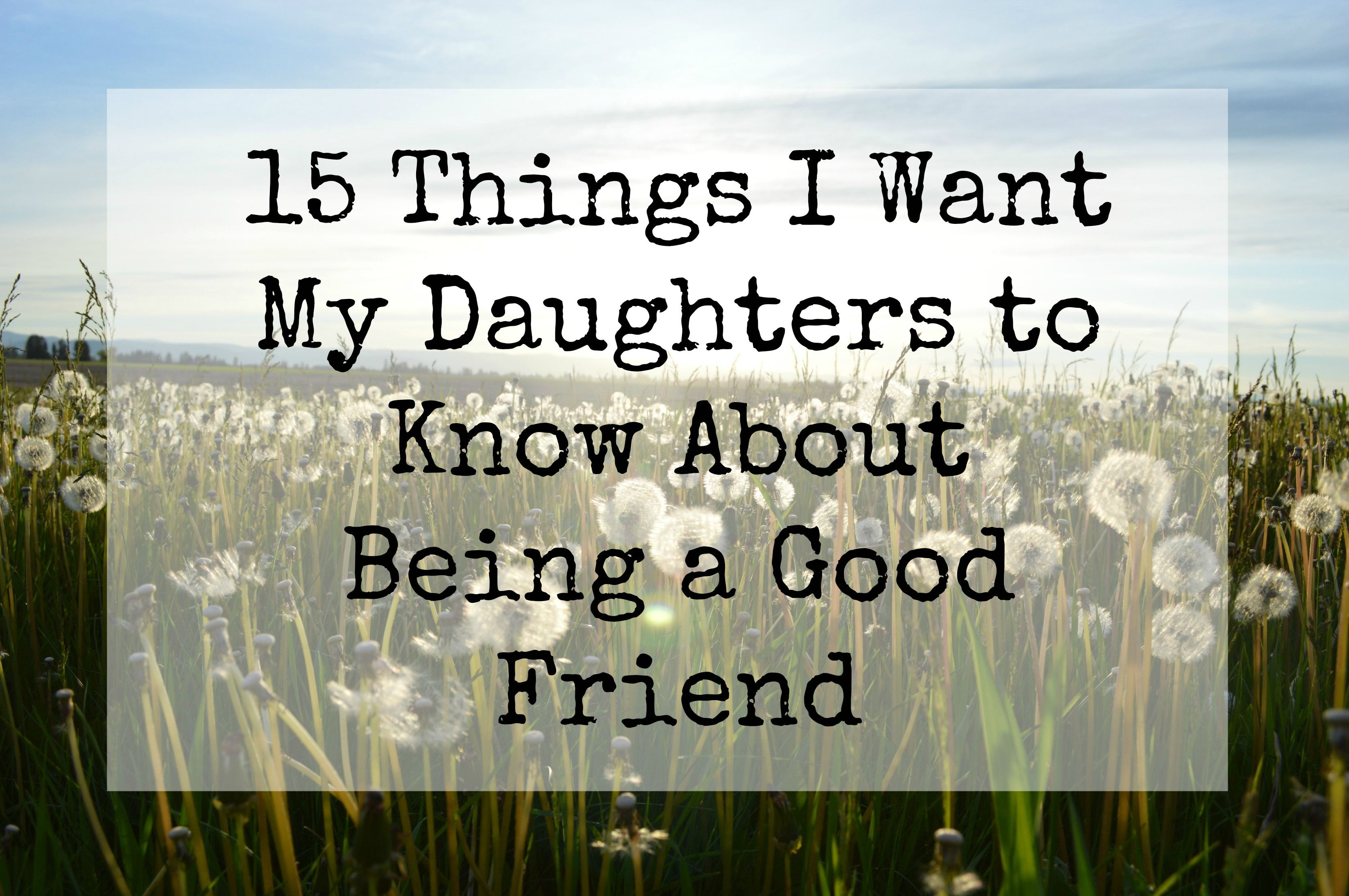 15 Things I Want My Daughters To Know About Being A Good