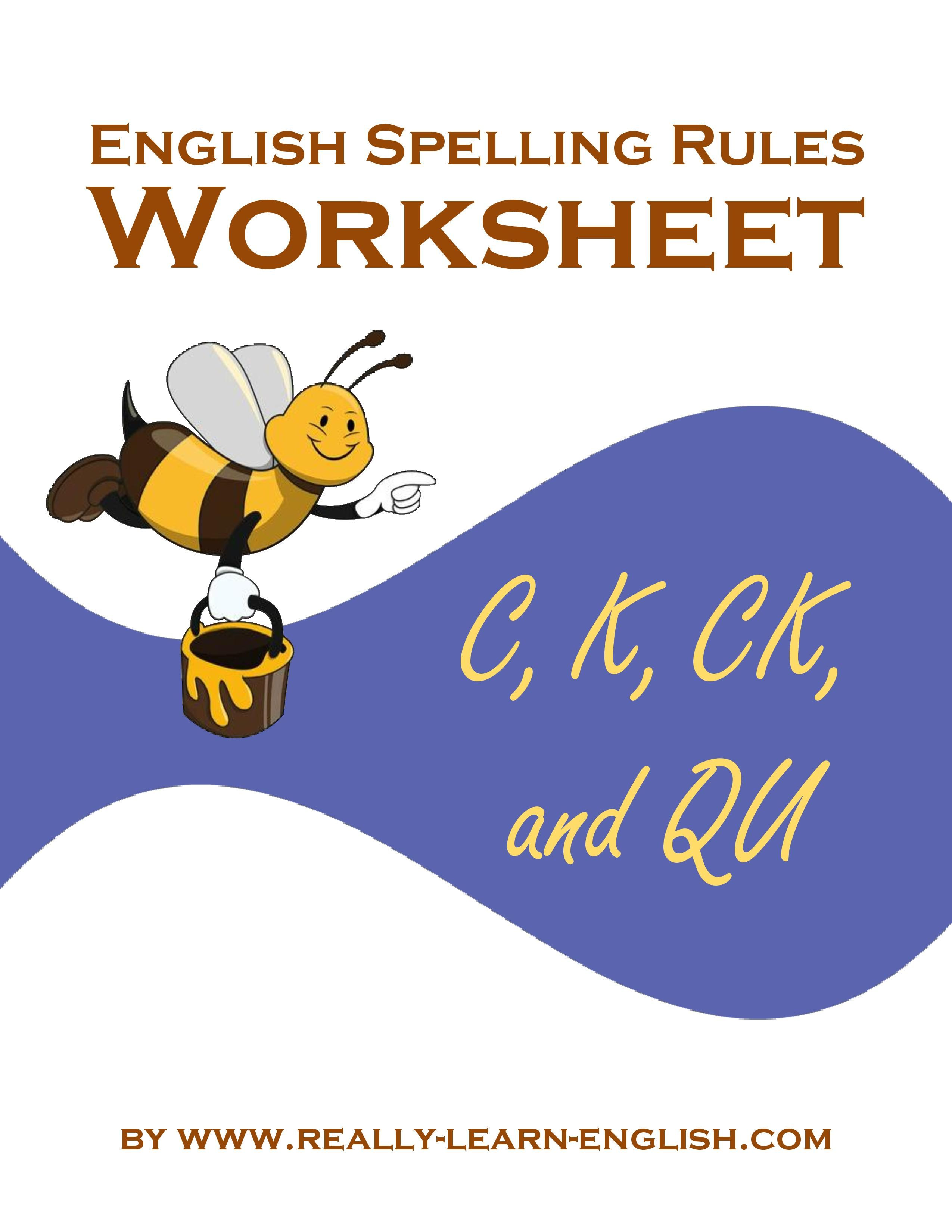 English Spelling Rules And Printable Worksheets For The K Sounds C K Ck And Qu
