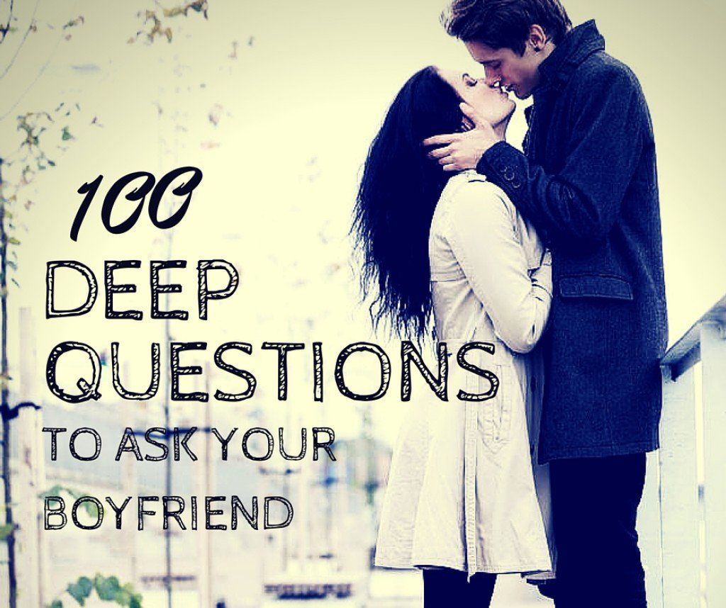 130 deep questions to ask your boyfriend deep questions