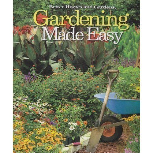 gardening made easy better homes and gardens book