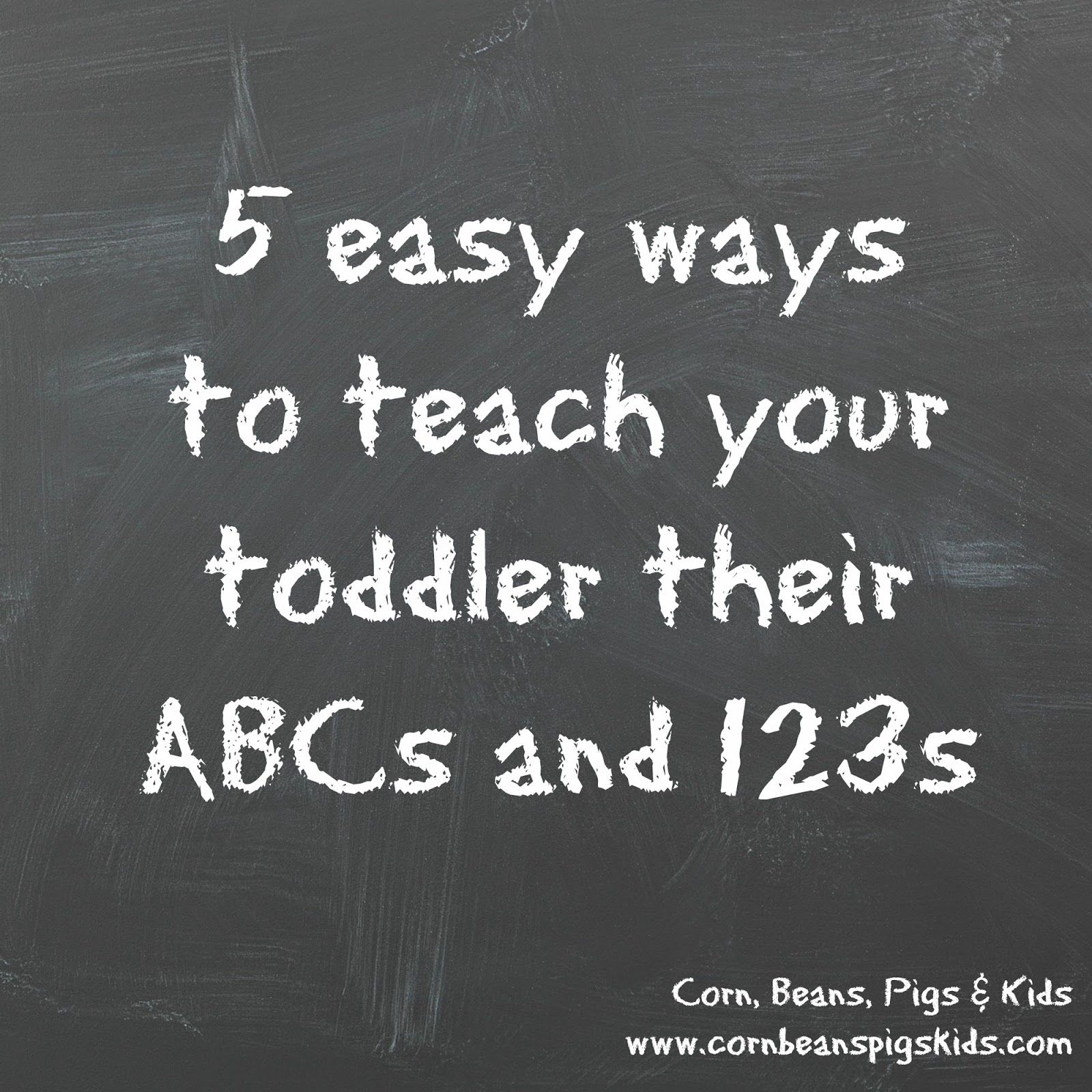 5 Easy Ways To Teach Your Toddler Their Abcs And 123s