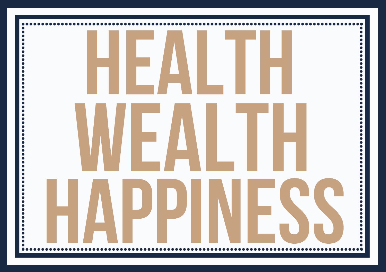 Health Wealth Happiness