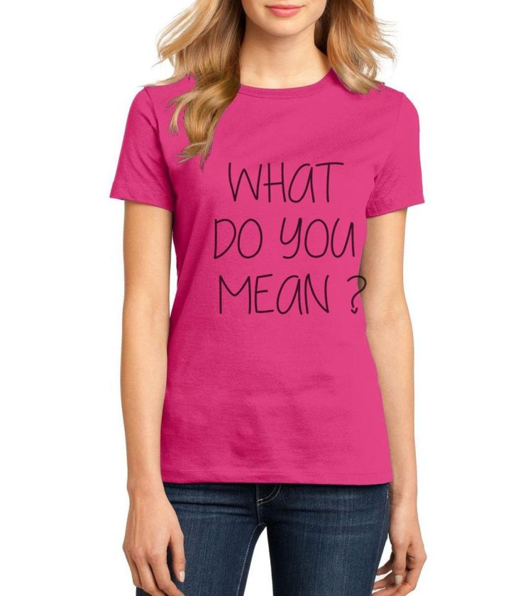 summer fashion women T shirt what do you mean printing funny brand