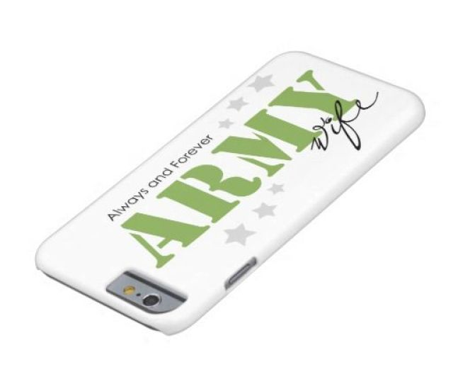 Army Wife Always And Forever Barely There Iphone 6 Case