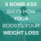 Curious about the bomb ass benefits of yoga for weight loss Let me
