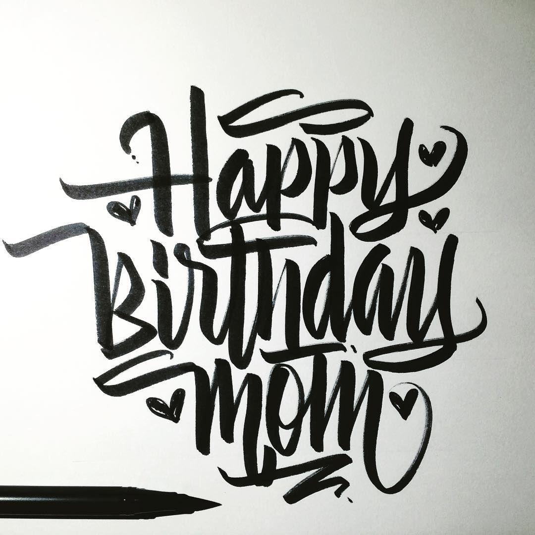 Happy Birthday Mom Calligraphy Calligraffiti Brushpen