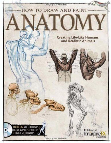 How to Draw and Paint Anatomy: Creating Life-Like Humans ...