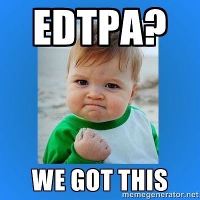 yes baby 2 - edtpa? We got this | edTPA memes | Pinterest ...