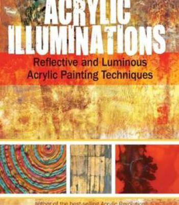 Acrylic Illuminations Reflective And Luminous Painting Techniques Pdf Books Library Land