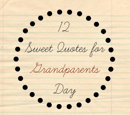 12 sweet quotes for Grandparents Day | Quotes | Pinterest ...