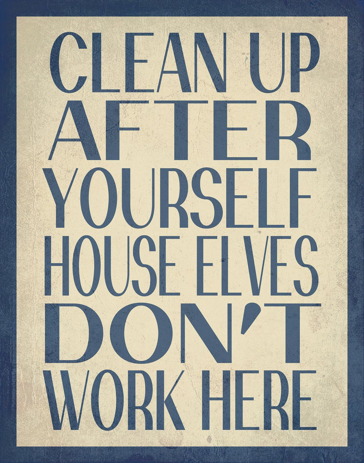 Harry Potter Inspired House Elves Don T Work Here 11 X 14 Poster 15 00 Via Etsy