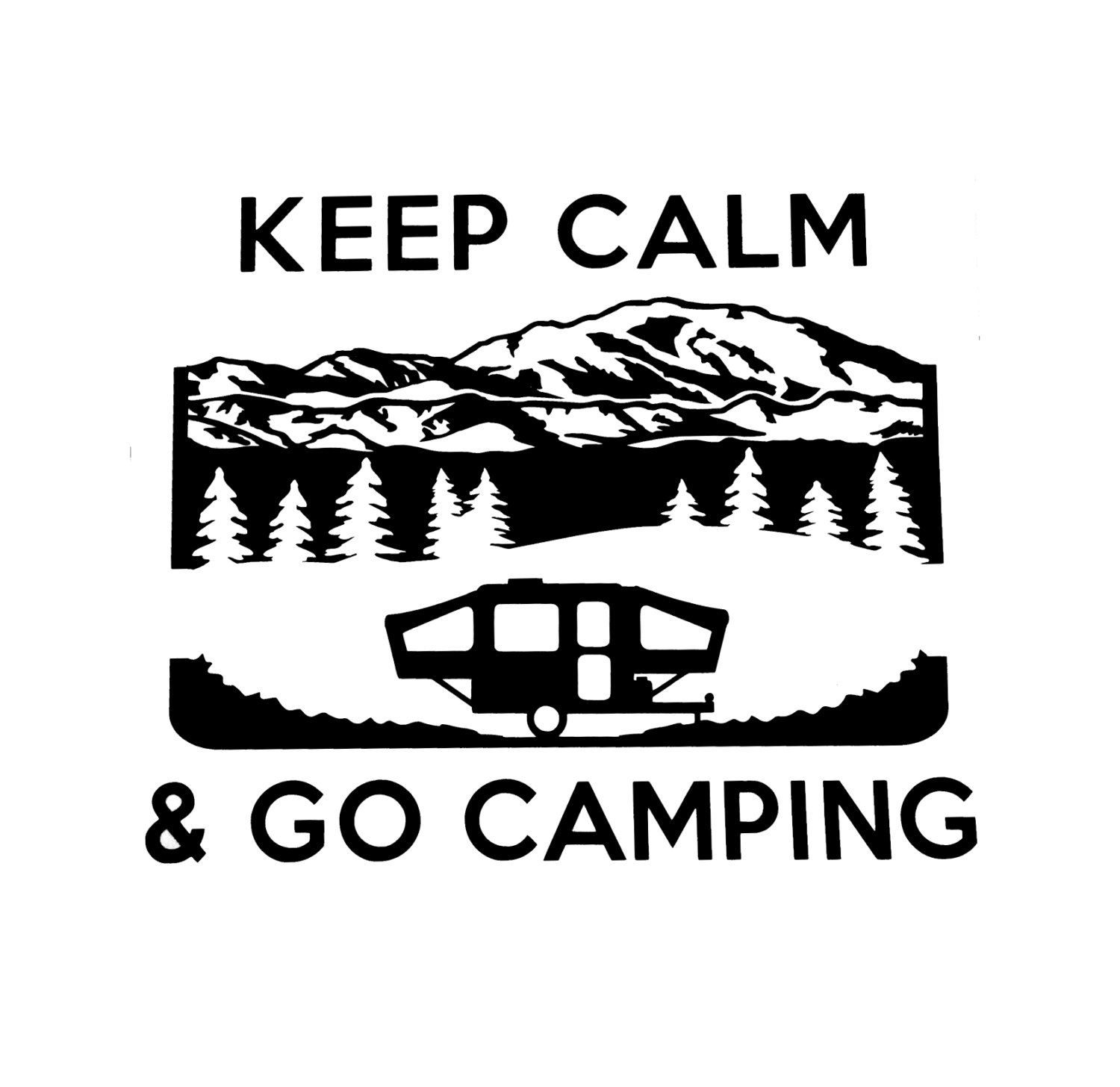 Stay Or Keep Calm Camping With Popup Trailer Rv Camper