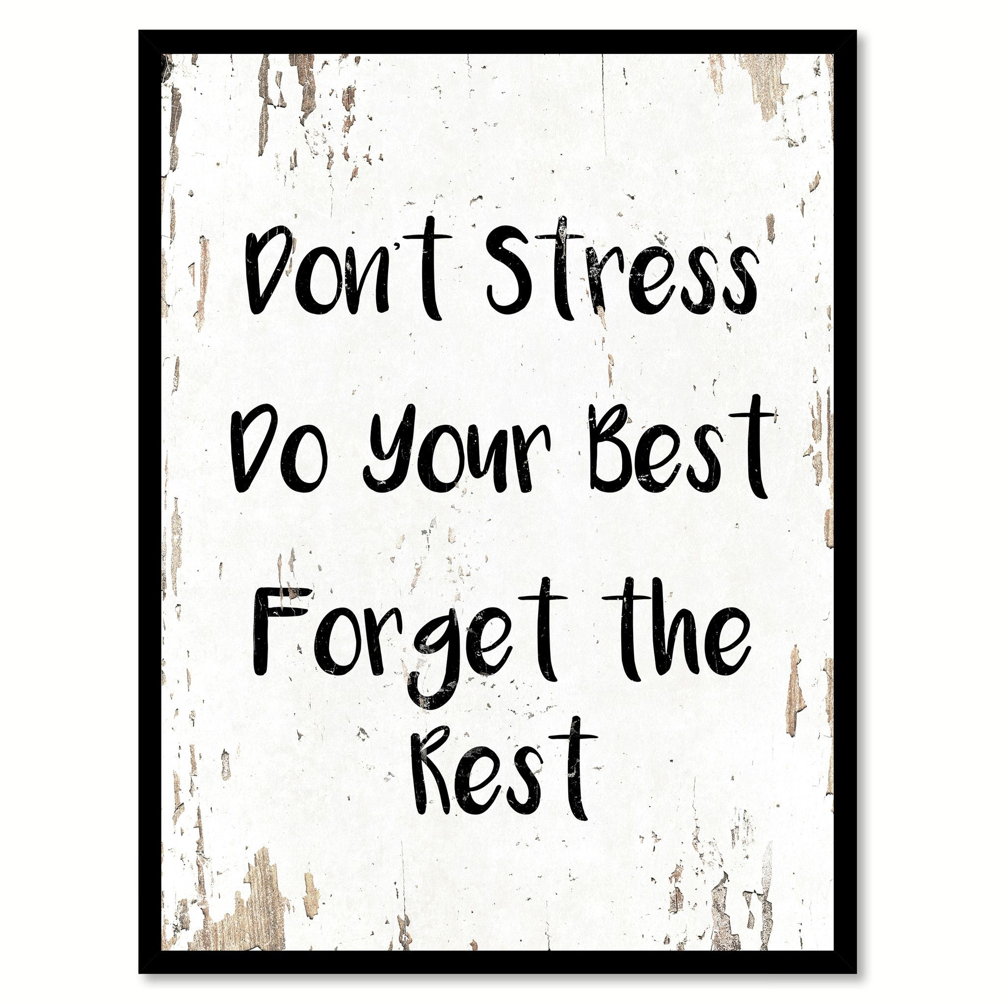 Don T Stress Do Your Best Forget The Rest Quote Saying