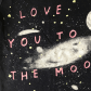 New listing love you to the moon tee short sleeves sleeve and to