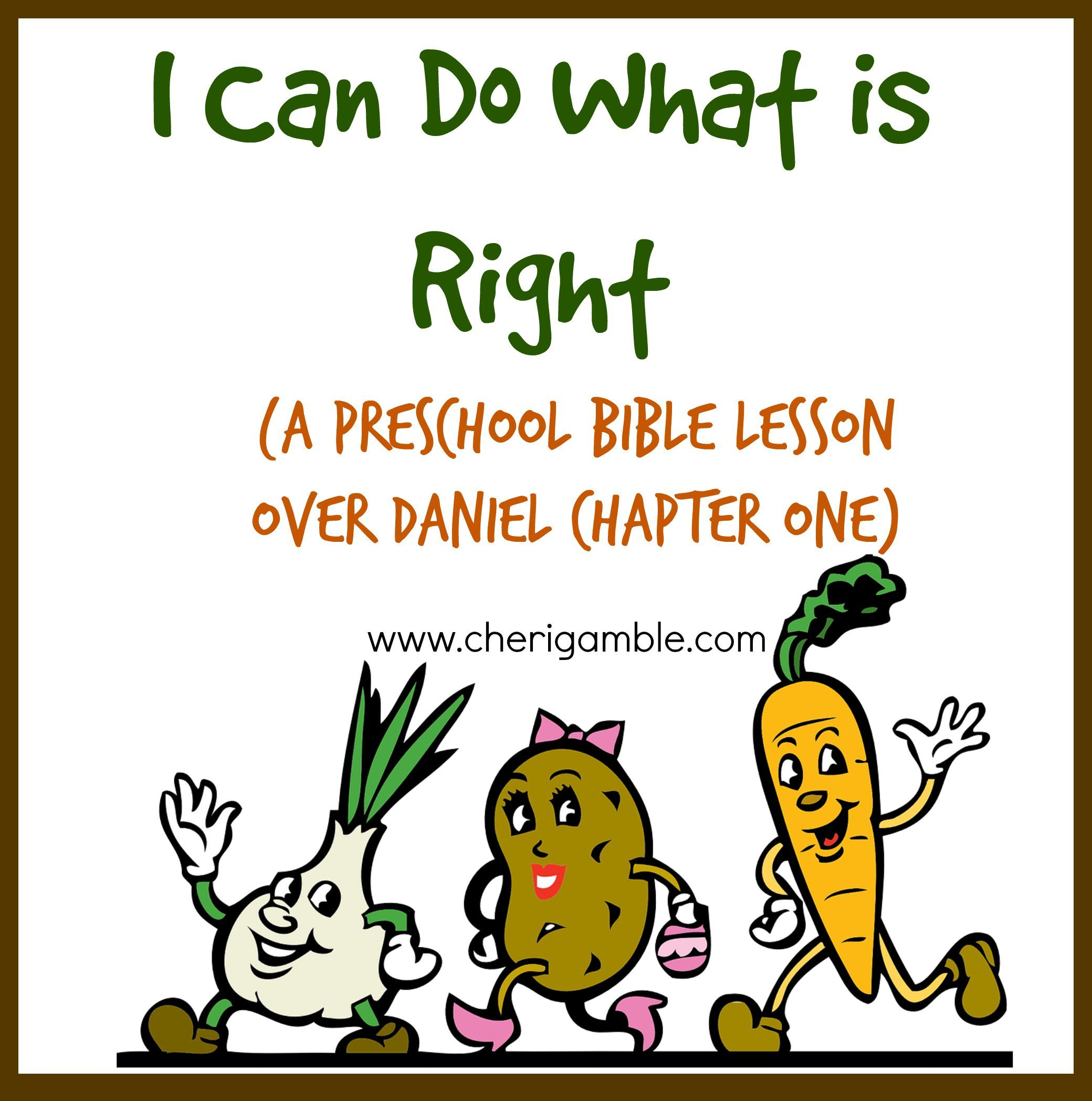 I Can Do What Is Right Preschool Bible Lesson Over Daniel