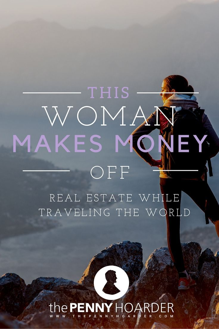 This Woman Makes Money Off Real Estate While Traveling The World The Penny Home And Investing