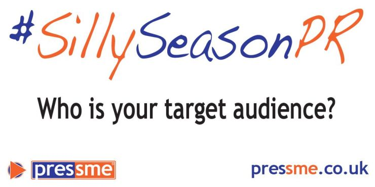 Who is your target audience? #SillySeasonPR