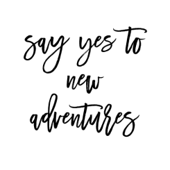 Afbeeldingsresultaat voor say yes to new adventures quotes png