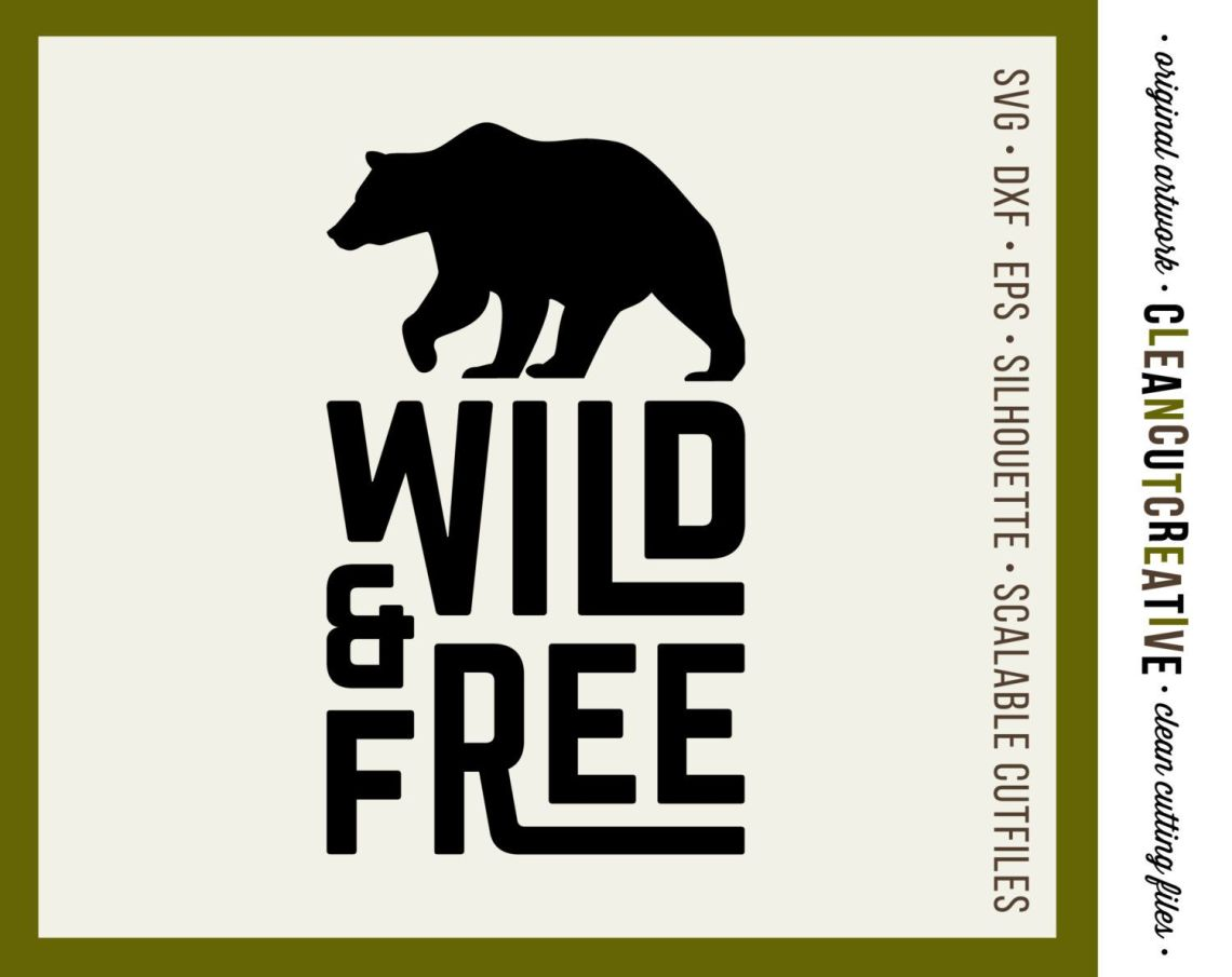 Wild & Free Quote with Bear SVG files sayings - SVG DXF ...