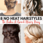 no heat hairstyles to fake a good hair day morning hair simple