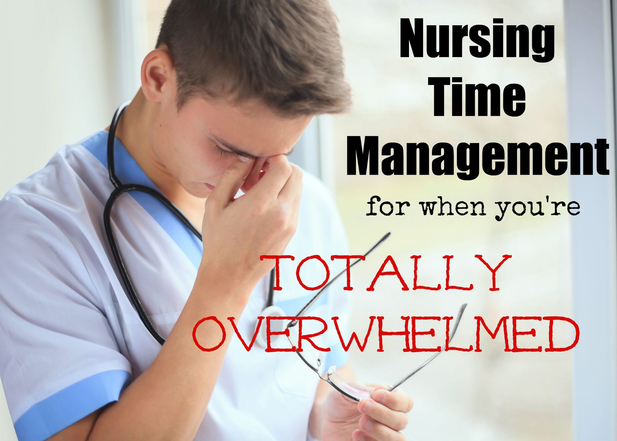 Nursing Time Management For When You Re Totally