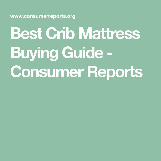 Best Crib Mattress Ing Guide Consumer Reports