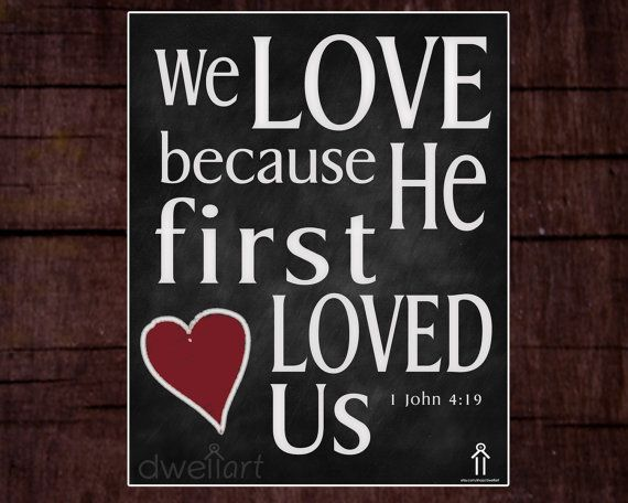 Download We love because He first loved us. Printable 8X10 ...