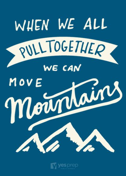 When We All Pull Together We Can Move Mountains YES