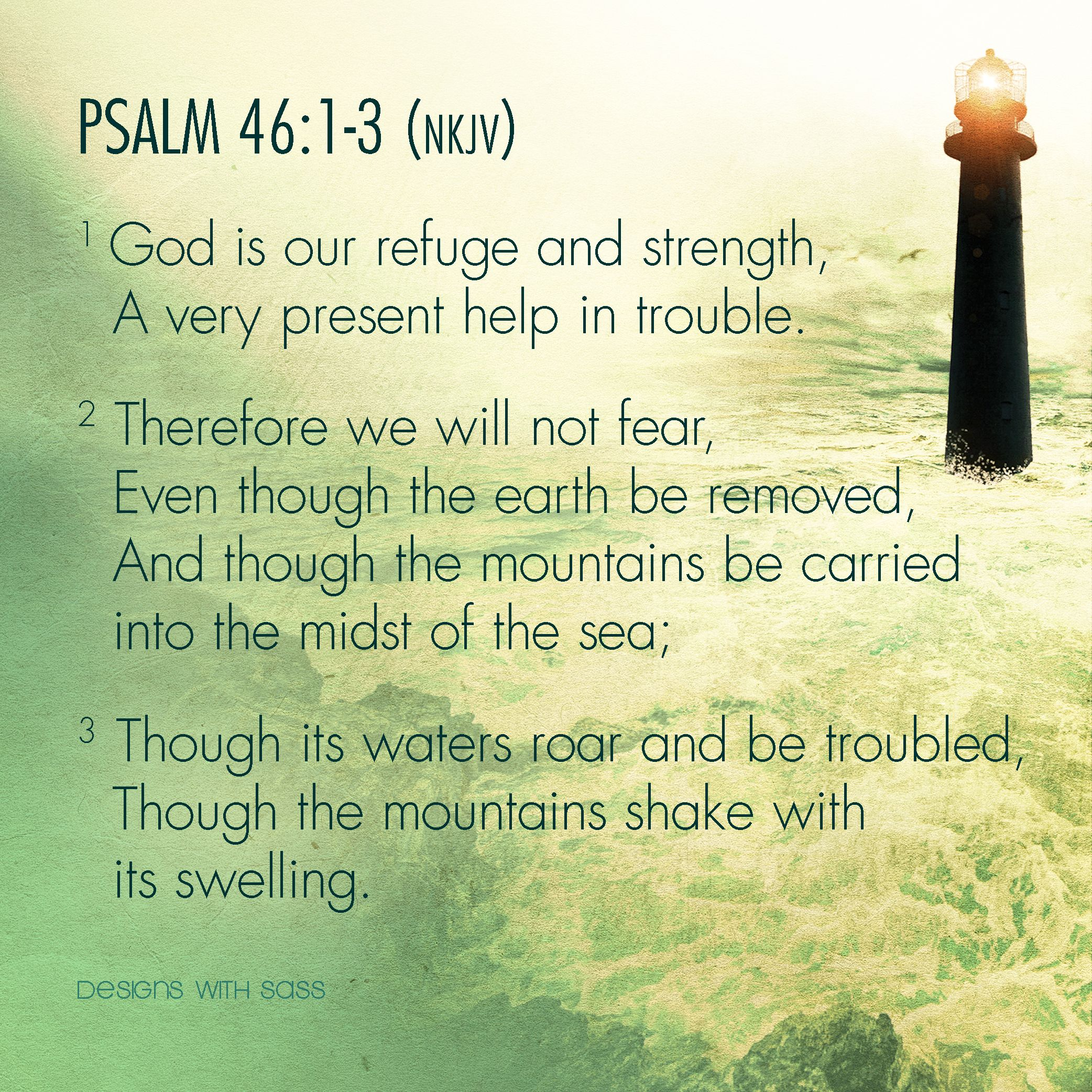 Psalm 46 1 3 Nkjv 1 God Is Our Refuge And Strength A