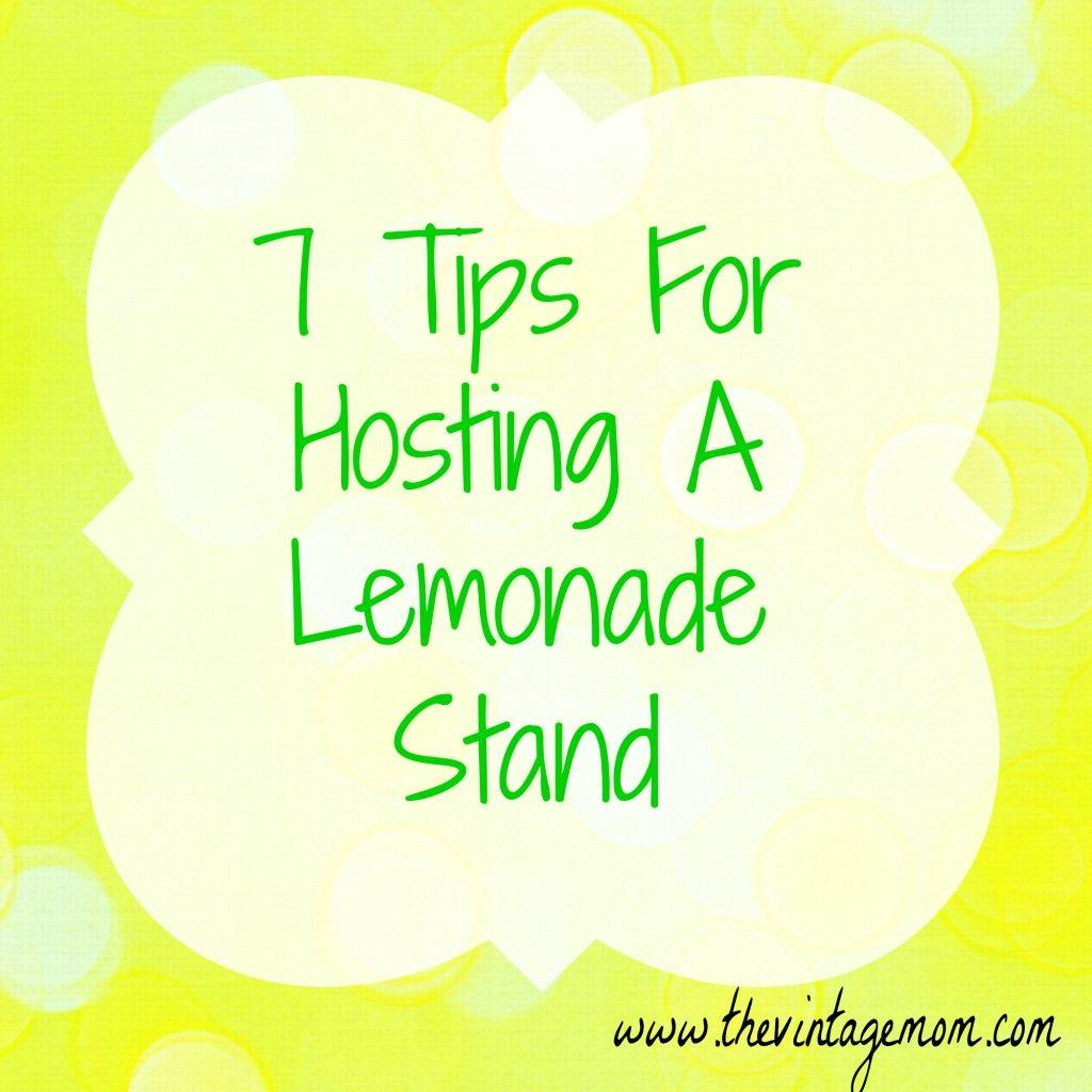 7 Tips For Hosting A Lemonade Stand