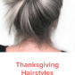 Thanksgiving hairstyles youull want to wear all winter makeup