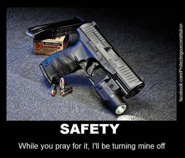 Safety: While you pray for it, I'll be turning mine off.