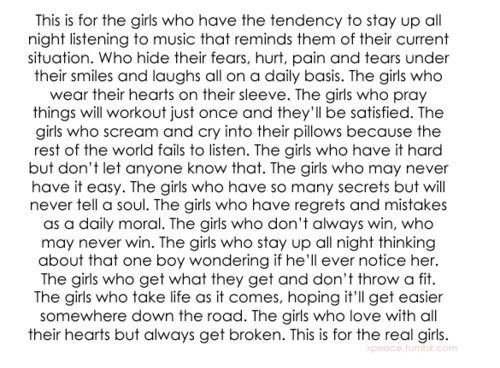 For the girls who have it hard but dont let any one know that. For the girls thi