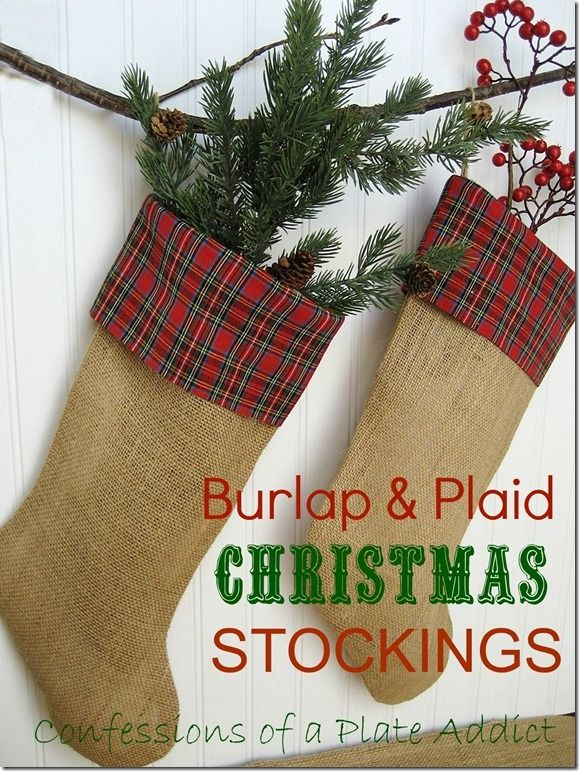 Burlap and plaid Christmas stockings – great for rustic decor, Id fill them with
