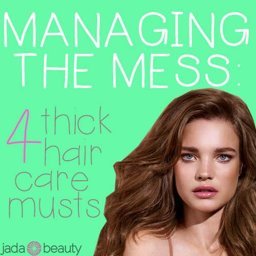 4 Thick Hair Care Musts. This is awesome and very helpful to anyone who has thic